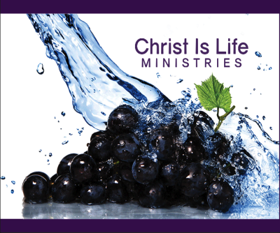Christ Is Life Ministries